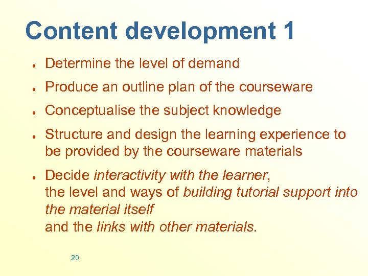 Content development 1 ¨ Determine the level of demand ¨ Produce an outline plan