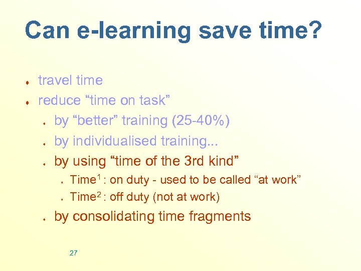 "Can e-learning save time? ¨ ¨ travel time reduce ""time on task"" by ""better"""