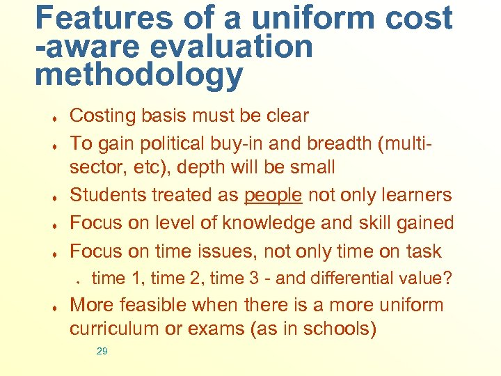 Features of a uniform cost -aware evaluation methodology ¨ ¨ ¨ Costing basis must