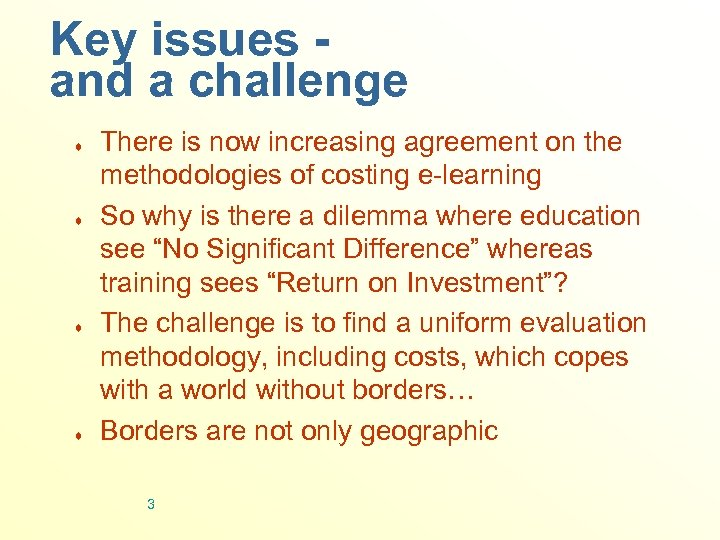 Key issues and a challenge ¨ ¨ There is now increasing agreement on the