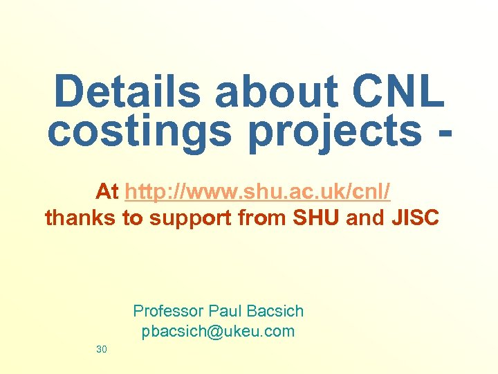Details about CNL costings projects At http: //www. shu. ac. uk/cnl/ thanks to support
