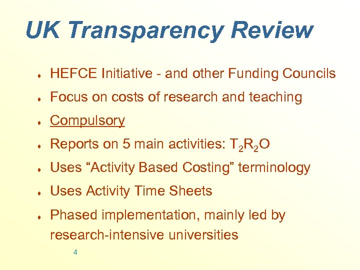 UK Transparency Review ¨ HEFCE Initiative - and other Funding Councils ¨ Focus on