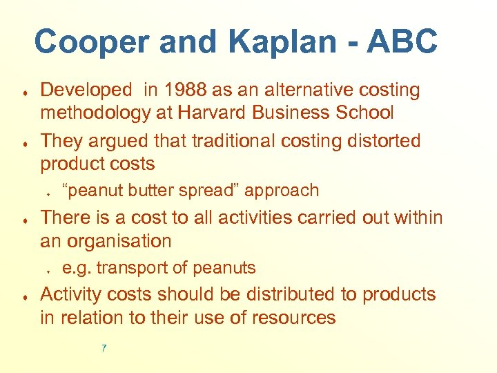 Cooper and Kaplan - ABC ¨ ¨ Developed in 1988 as an alternative costing