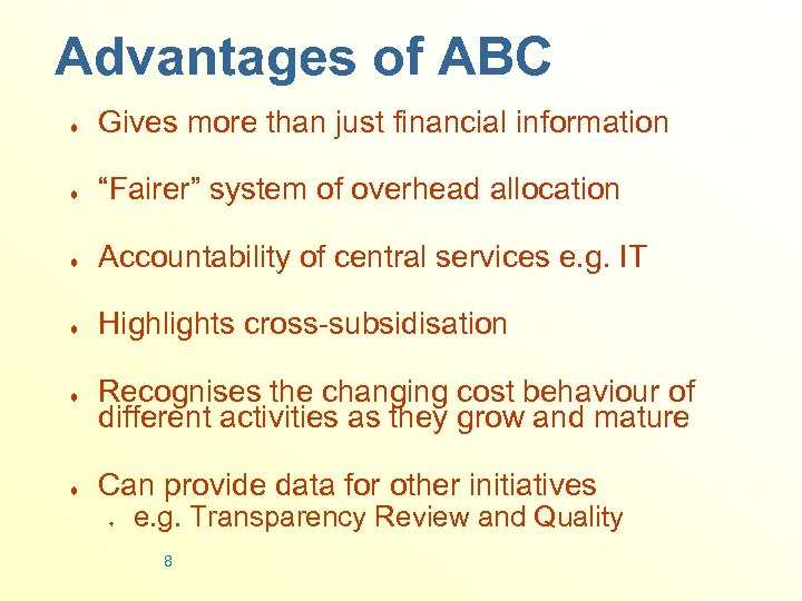 "Advantages of ABC ¨ Gives more than just financial information ¨ ""Fairer"" system of"