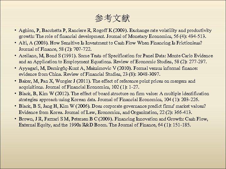 参考文献 • Aghion, P, Bacchetta P, Ranciere R, Rogoff K (2009). Exchange rate volatility
