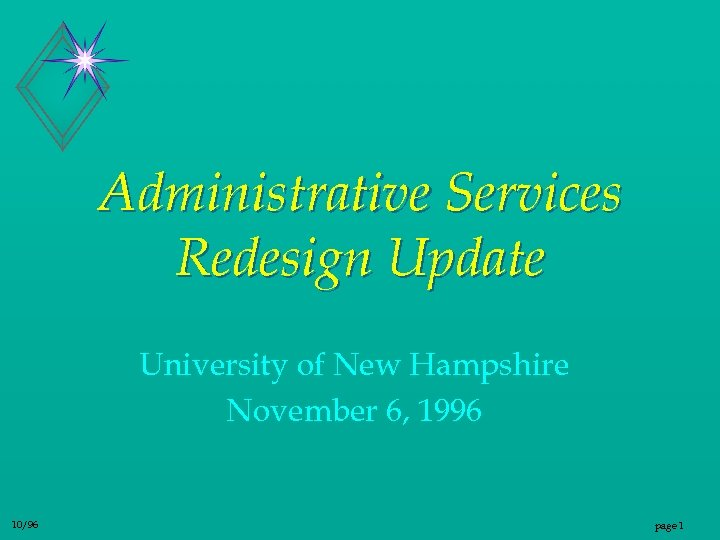 Administrative Services Redesign Update University of New Hampshire November 6, 1996 10/96 page 1
