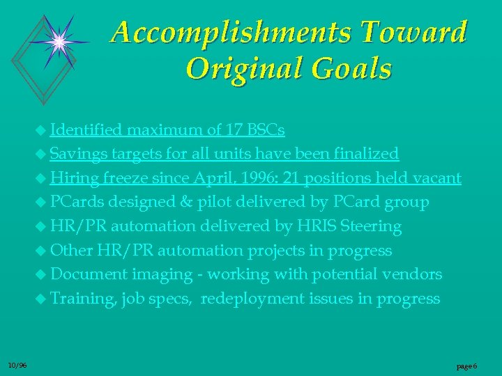 Accomplishments Toward Original Goals u Identified maximum of 17 BSCs u Savings targets for