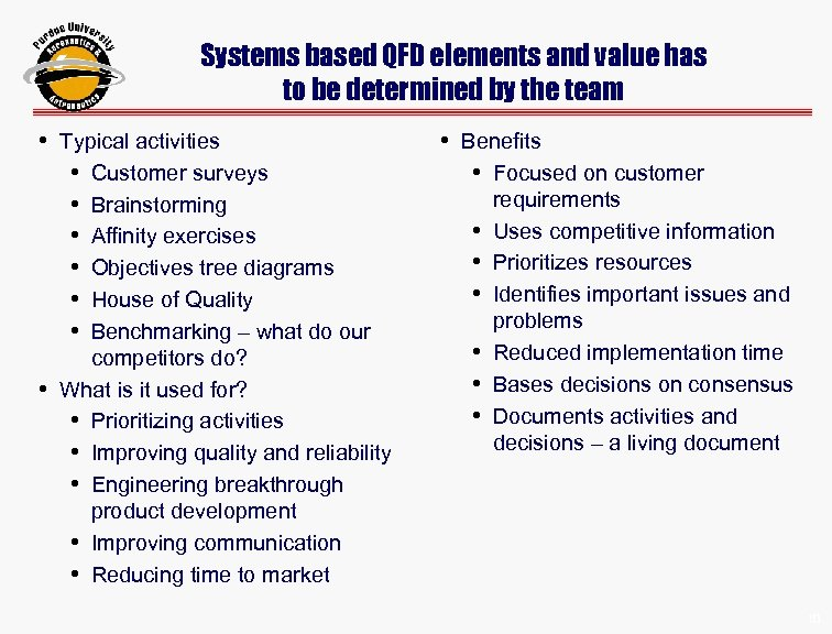 Systems based QFD elements and value has to be determined by the team •