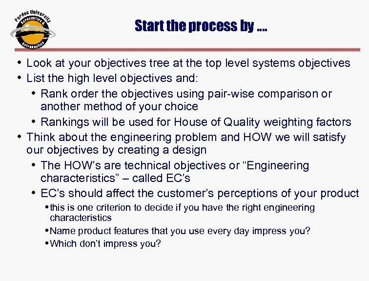 Start the process by …. • Look at your objectives tree at the top