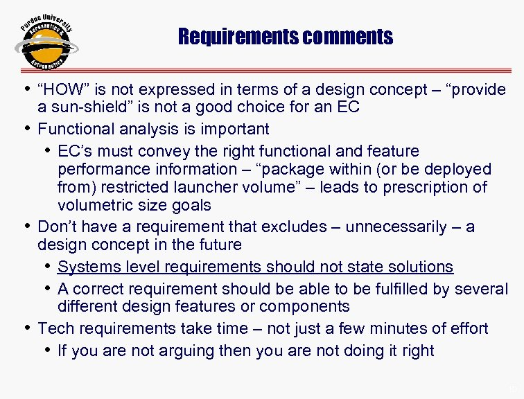 "Requirements comments • ""HOW"" is not expressed in terms of a design concept –"