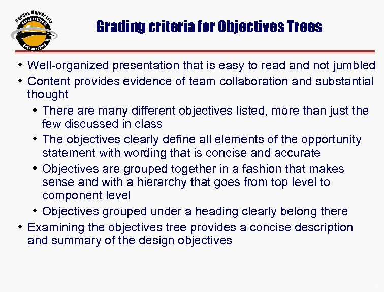 Grading criteria for Objectives Trees • Well-organized presentation that is easy to read and