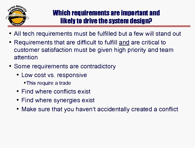 Which requirements are important and likely to drive the system design? • All tech