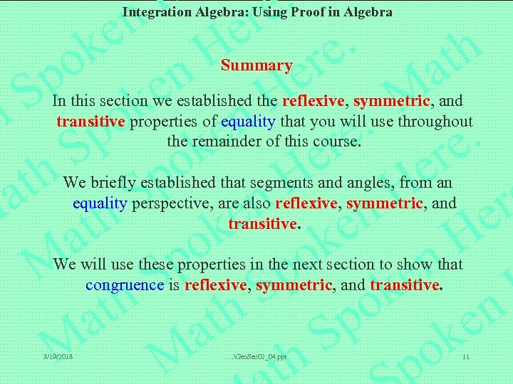 Integration Algebra: Using Proof in Algebra Summary In this section we established the reflexive,