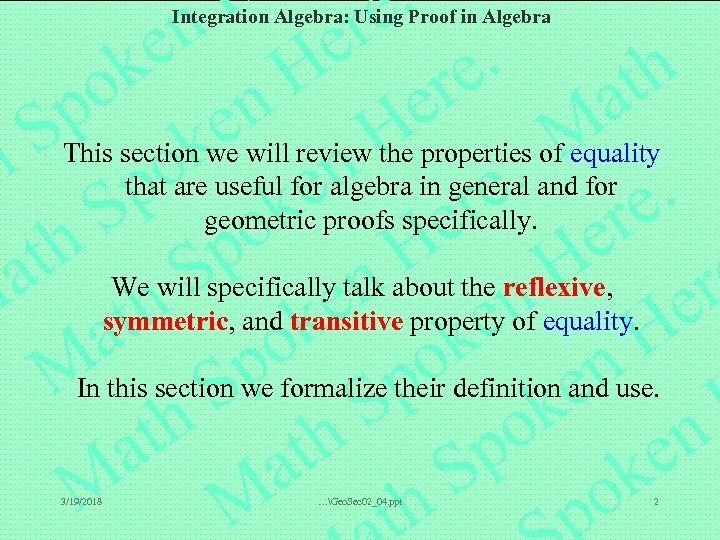 Integration Algebra: Using Proof in Algebra This section we will review the properties of