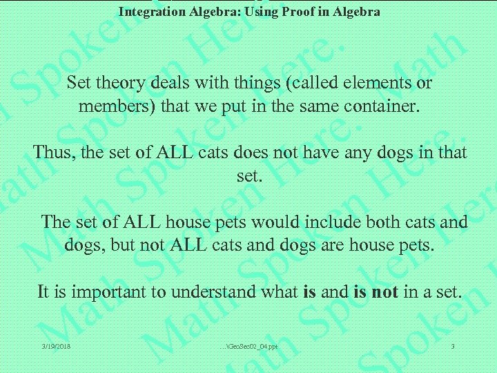Integration Algebra: Using Proof in Algebra Set theory deals with things (called elements or