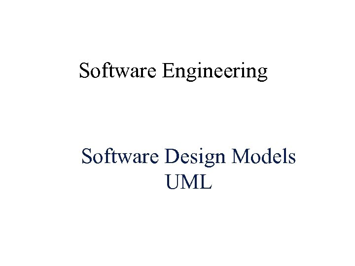 Software Engineering Software Design Models UML