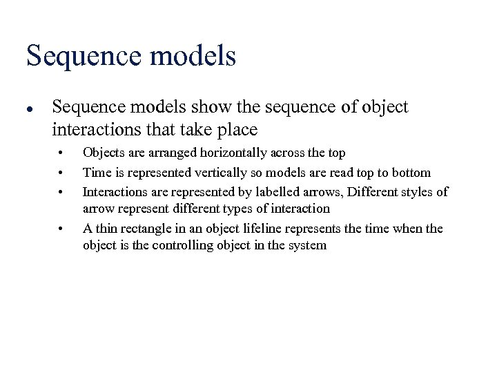 Sequence models l Sequence models show the sequence of object interactions that take place