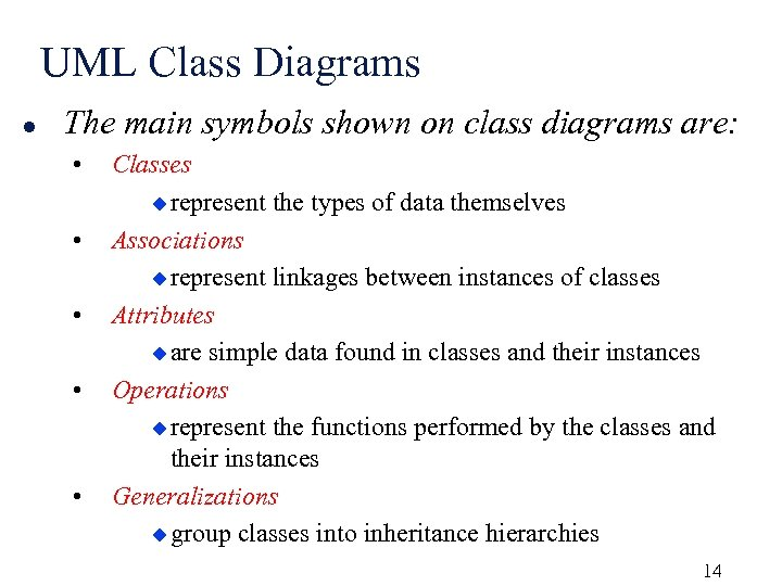 UML Class Diagrams l The main symbols shown on class diagrams are: • •