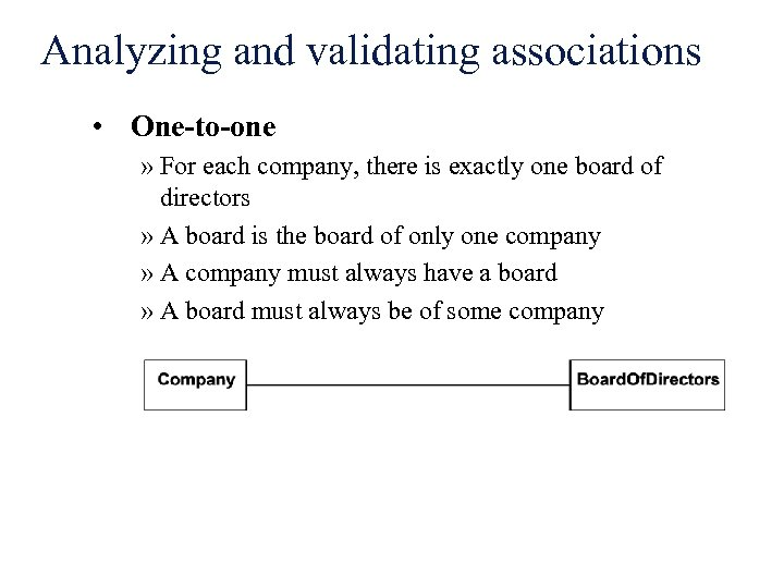 Analyzing and validating associations • One-to-one » For each company, there is exactly one