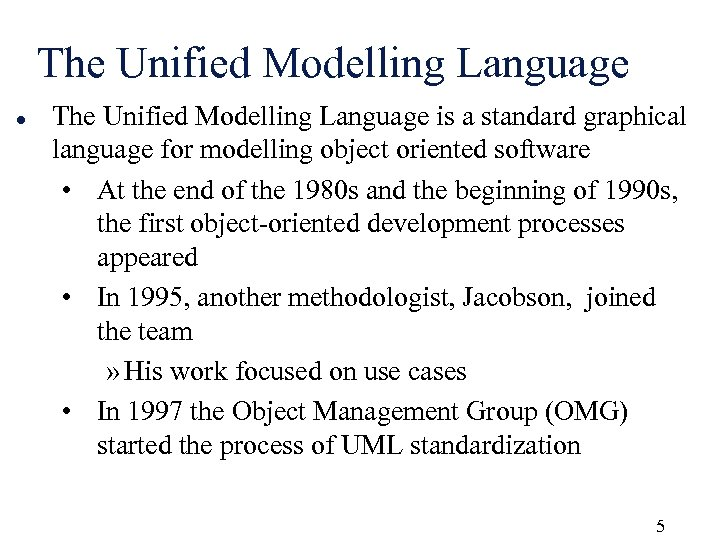 The Unified Modelling Language l The Unified Modelling Language is a standard graphical language