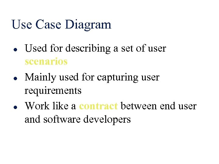 Use Case Diagram l l l Used for describing a set of user scenarios