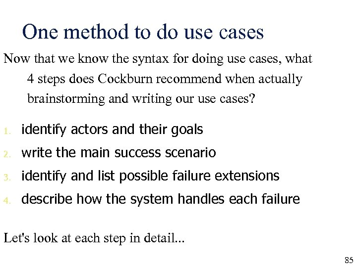 One method to do use cases Now that we know the syntax for doing