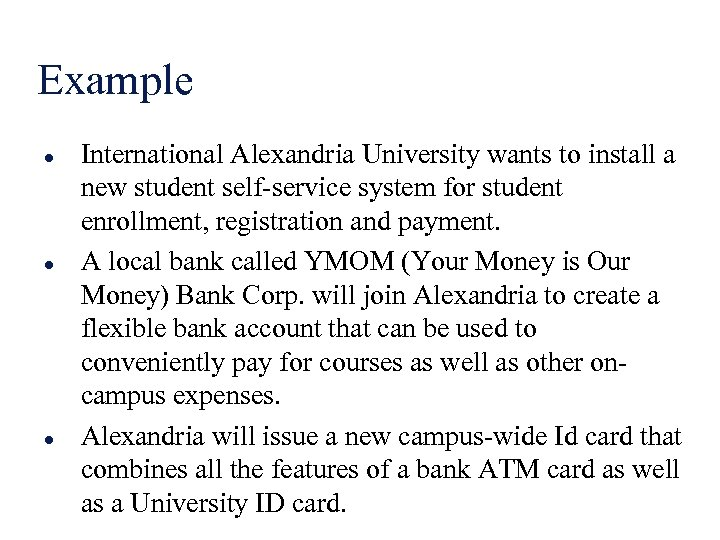 Example l l l International Alexandria University wants to install a new student self-service