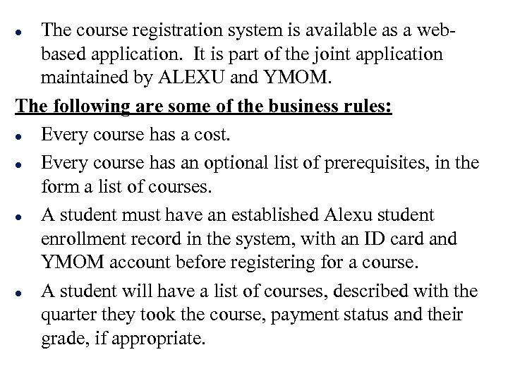 The course registration system is available as a webbased application. It is part of