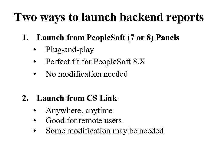 Two ways to launch backend reports 1. Launch from People. Soft (7 or 8)