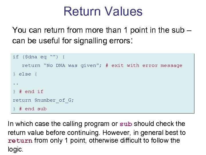 Return Values You can return from more than 1 point in the sub –