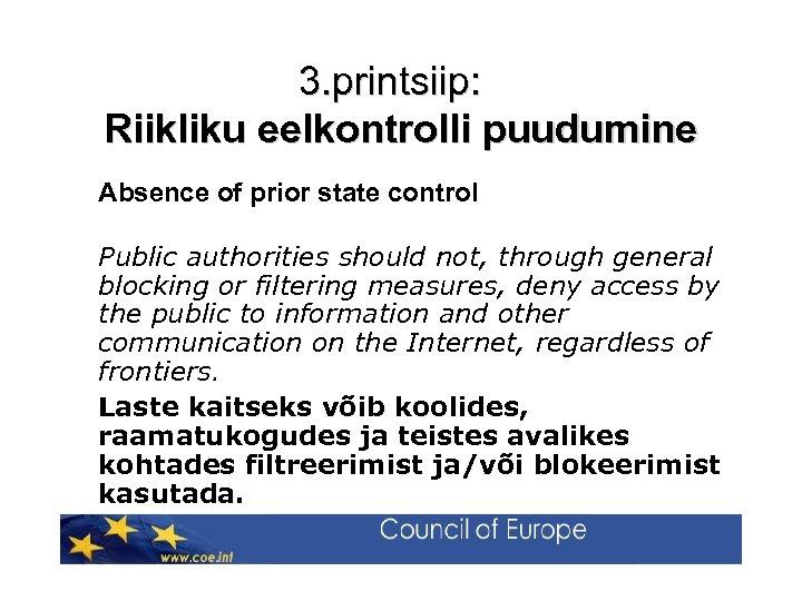 3. printsiip: Riikliku eelkontrolli puudumine Absence of prior state control Public authorities should not,