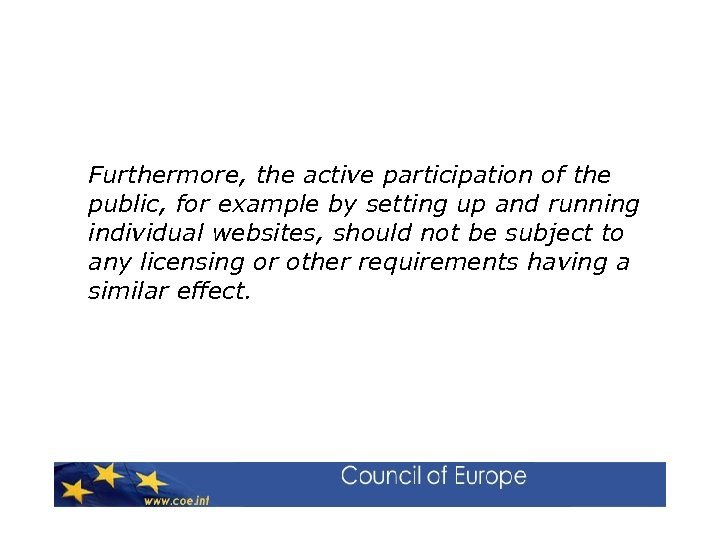 Furthermore, the active participation of the public, for example by setting up and running