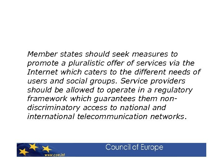 Member states should seek measures to promote a pluralistic offer of services via the