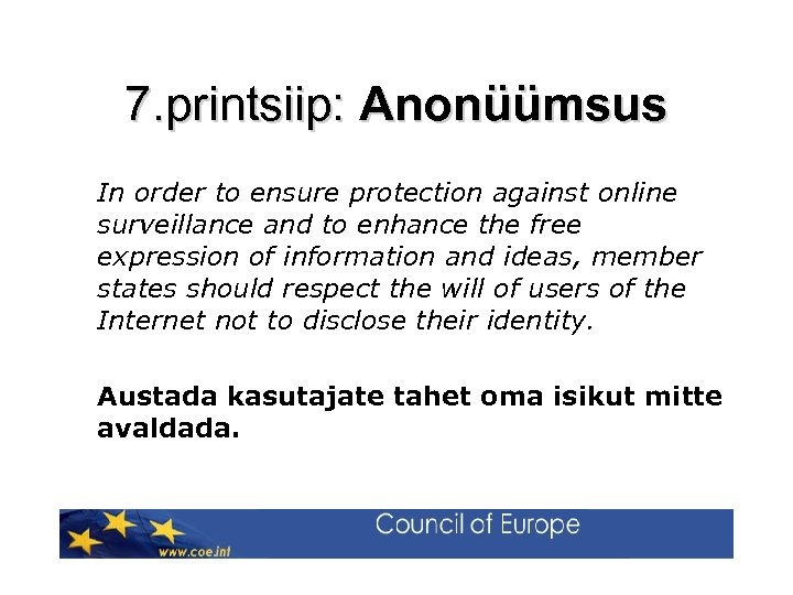 7. printsiip: Anonüümsus In order to ensure protection against online surveillance and to enhance