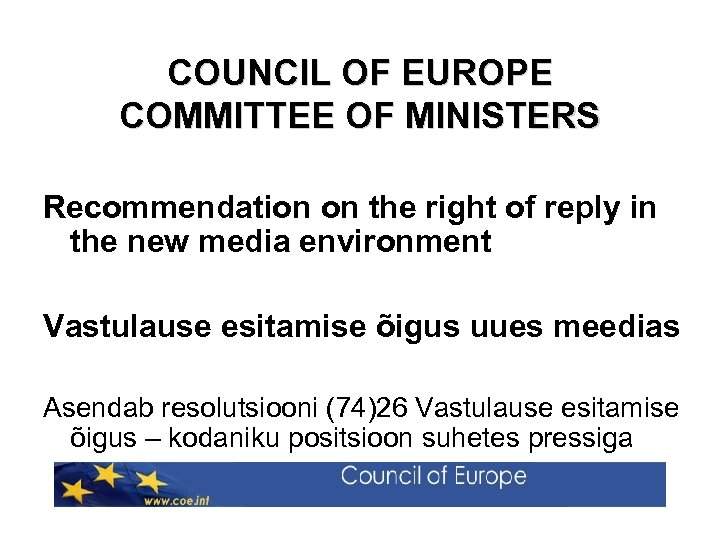 COUNCIL OF EUROPE COMMITTEE OF MINISTERS Recommendation on the right of reply in the