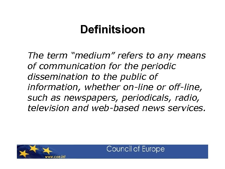 "Definitsioon The term ""medium"" refers to any means of communication for the periodic dissemination"