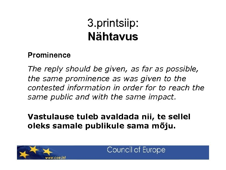 3. printsiip: Nähtavus Prominence The reply should be given, as far as possible, the