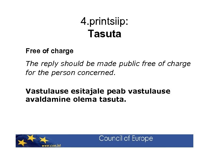 4. printsiip: Tasuta Free of charge The reply should be made public free of
