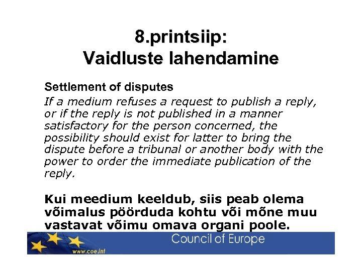 8. printsiip: Vaidluste lahendamine Settlement of disputes If a medium refuses a request to