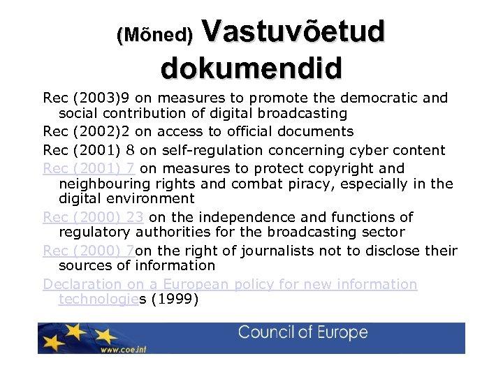 (Mõned) Vastuvõetud dokumendid Rec (2003)9 on measures to promote the democratic and social contribution