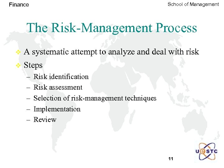 School of Management Finance The Risk-Management Process v A systematic attempt to analyze and