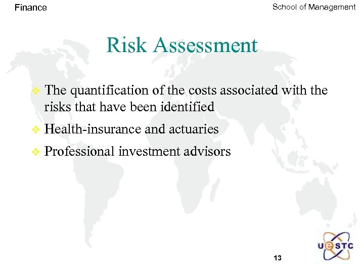 School of Management Finance Risk Assessment v The quantification of the costs associated with