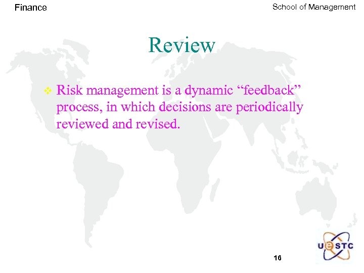 """School of Management Finance Review v Risk management is a dynamic """"feedback"""" process, in"""