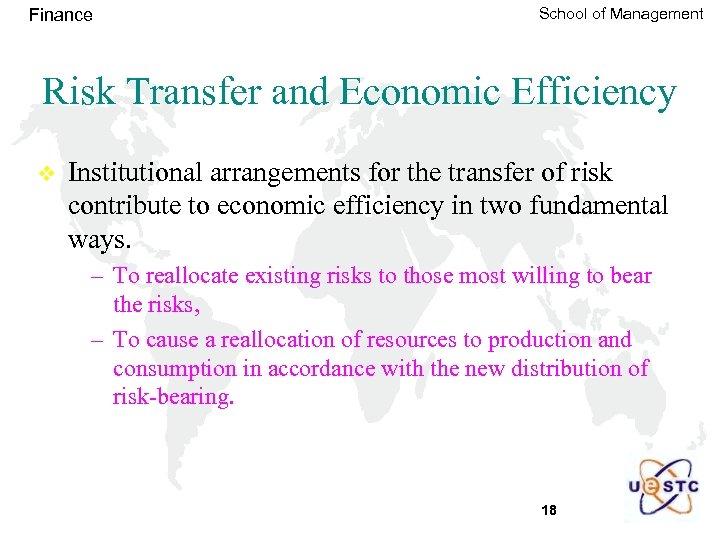 Finance School of Management Risk Transfer and Economic Efficiency v Institutional arrangements for the