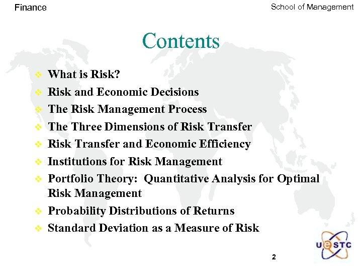 School of Management Finance Contents v v v v v What is Risk? Risk