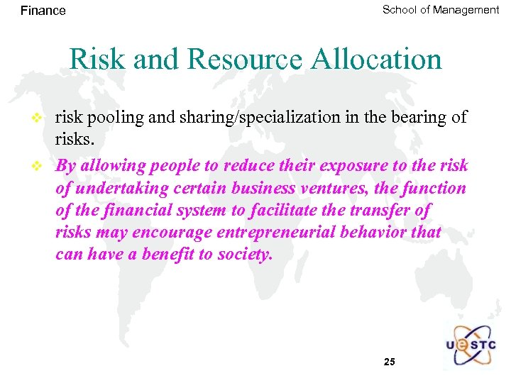 Finance School of Management Risk and Resource Allocation v v risk pooling and sharing/specialization