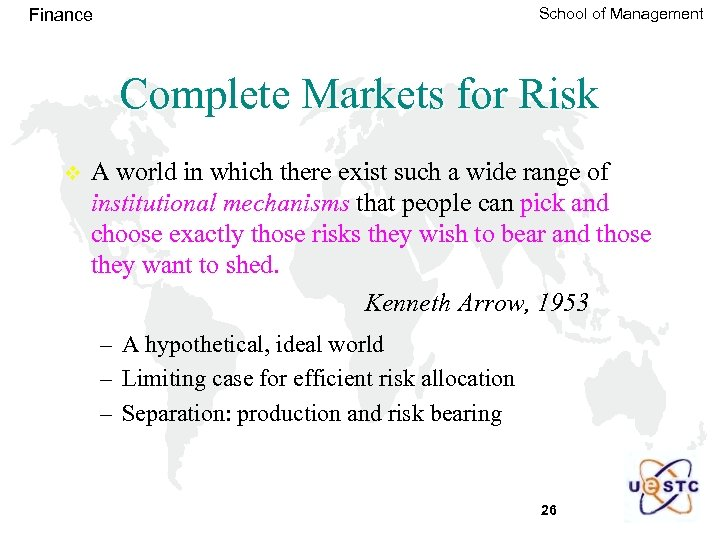 School of Management Finance Complete Markets for Risk v A world in which there
