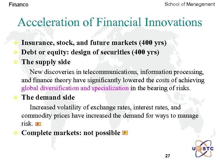 Finance School of Management Acceleration of Financial Innovations v v v Insurance, stock, and
