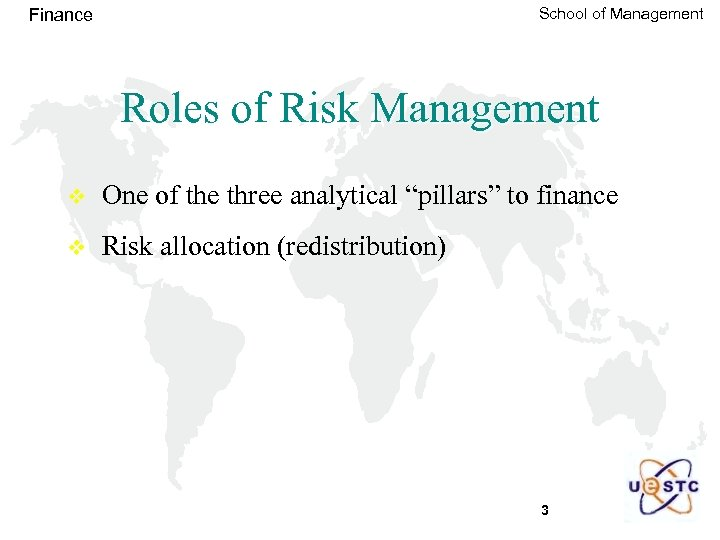 School of Management Finance Roles of Risk Management v One of the three analytical