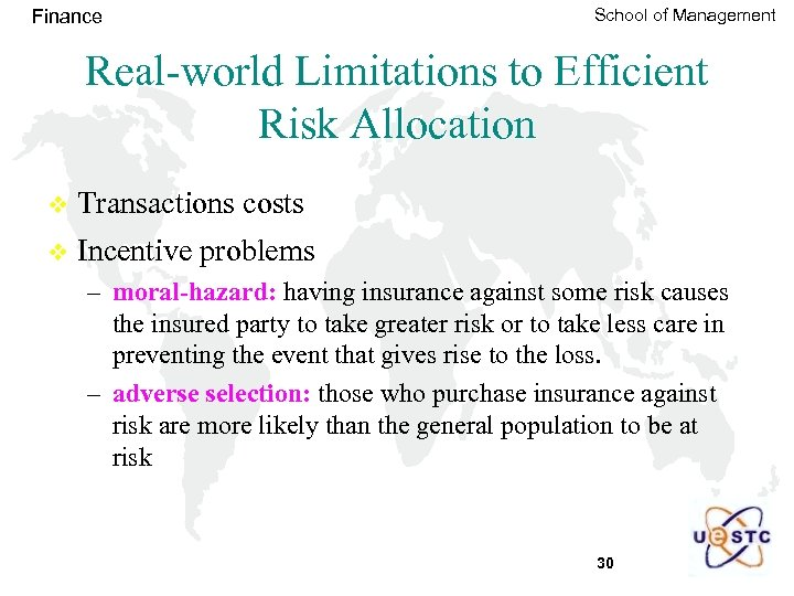 Finance School of Management Real-world Limitations to Efficient Risk Allocation v Transactions costs v